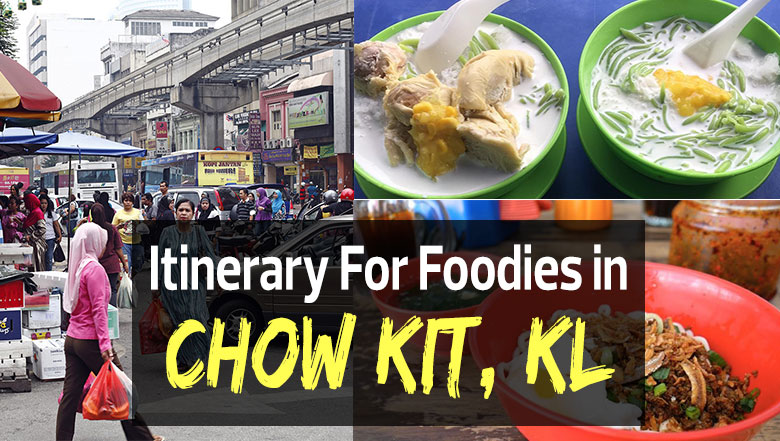 Best Itinerary For Foodies In Chow Kit Kl